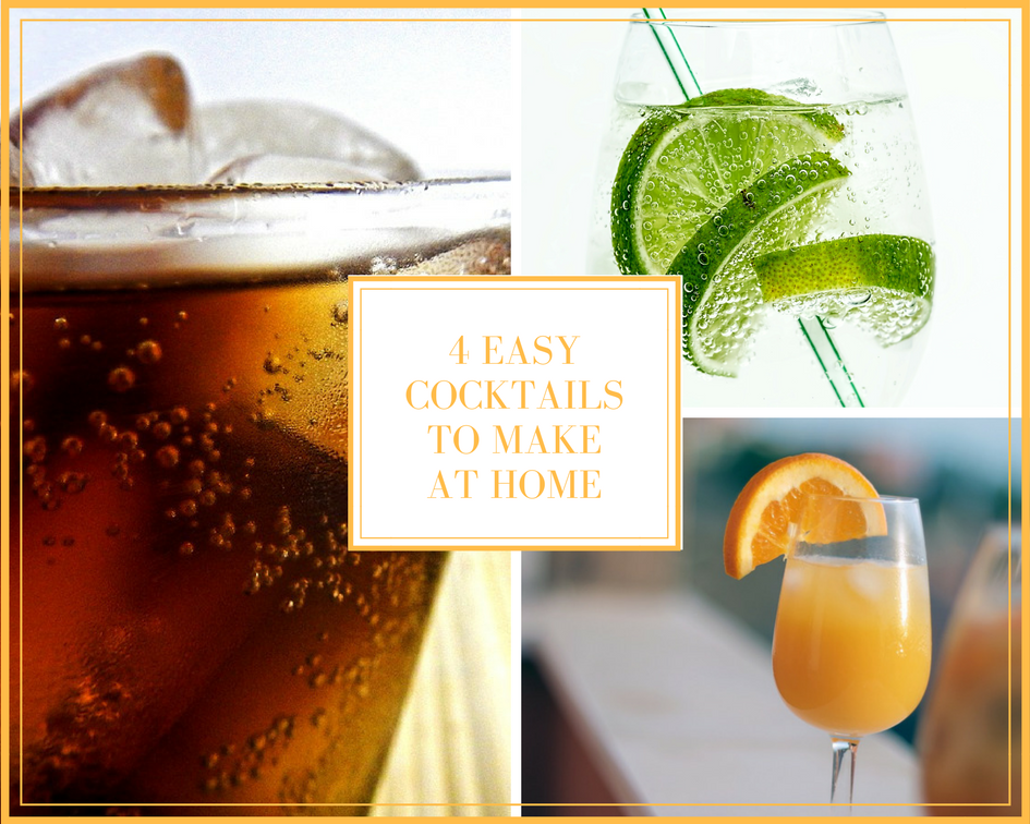 4 Easy Cocktails To Make At Home