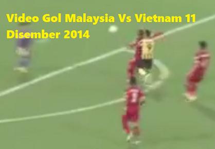 Video Gol Malaysia Vs Vietnam 11 Disember 2014