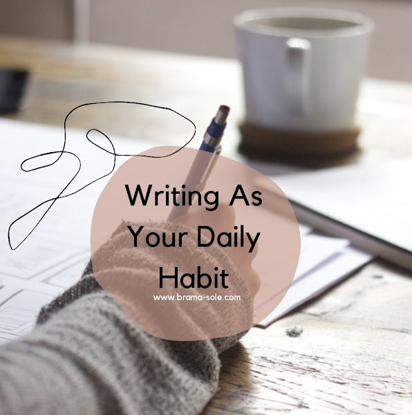 Writing As Your Daily Habit