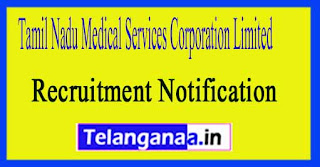 Tamil Nadu Medical Services Corporation Limited TNMSC Recruitment Notification 2017