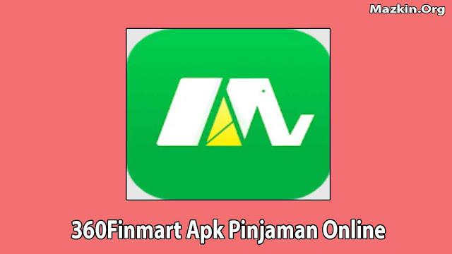 360Finmart Apk Pinjaman Online