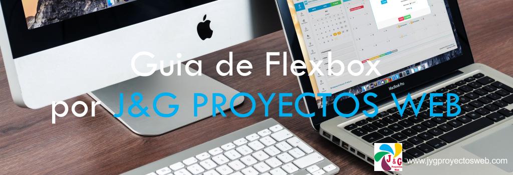 Guia de Flexbox por J&G PROYECTOS WEB