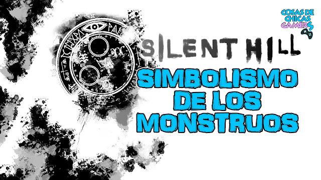 Simbolismos de los monstruos de Silent Hill La Orden