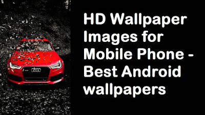 HD Wallpaper Images for Mobile Phone - Best Android Wallpapers
