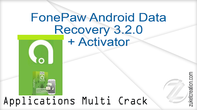 FonePaw Android Data Recovery 3.2.0 + Activator
