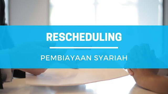 Rescheduling Pembiayaan Syariah pada LKS