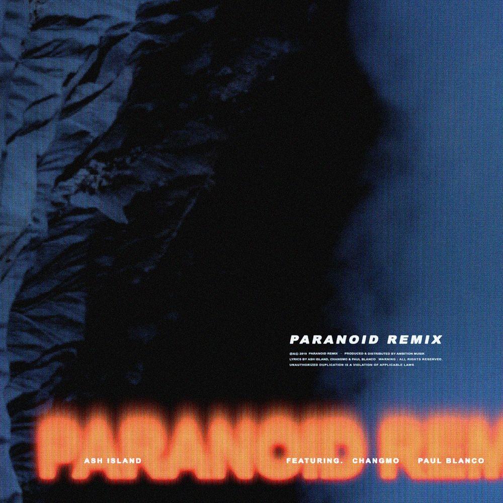 ASH ISLAND – Paranoid Remix (Feat. CHANGMO & Paul Blanco) – Single