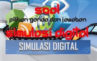 soal pilihan ganda dan jawaban simulasi digital