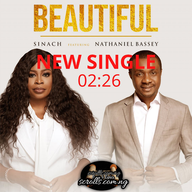 Beautiful By Sinach Ft. Nathaniel Bassey Download Mp3, Video And Lyrics