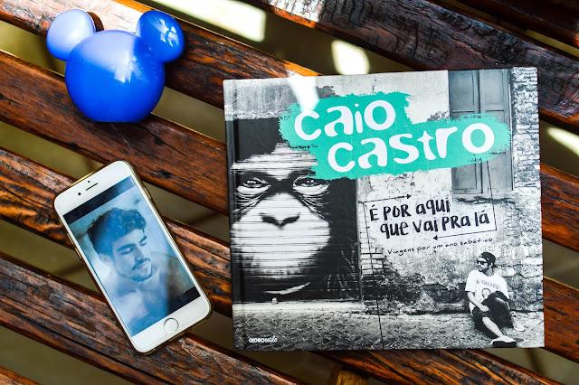 [Resenha] Caio Castro - É por aqui que vai pra lá
