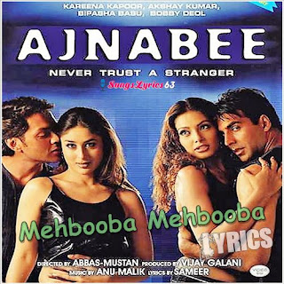 Mehbooba Mehbooba lyrics Ajnabee [2001]