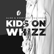 Kids on Whizz – Alok, Everyone You Know
