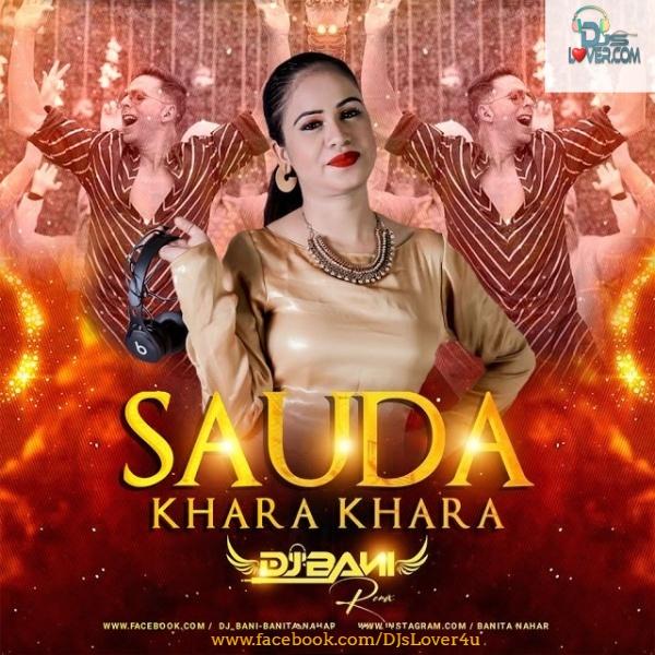 Sauda Khara Khara Remix DJ Bani