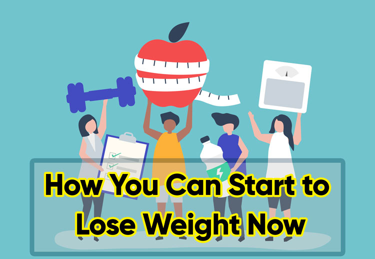 How You Can Start to Lose Weight Now