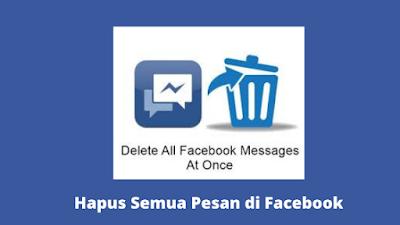 Cara Menghapus Semua Pesan Di Facebook Sekaligus Semua