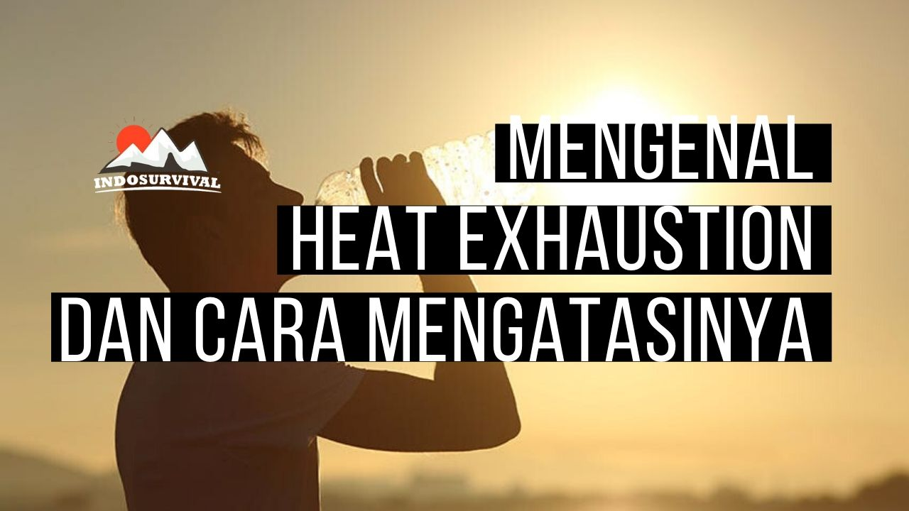 apa itu heat exhaustion dan bagaimana cara mengatasinya