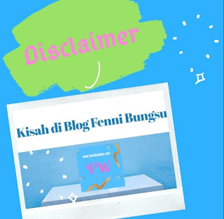 Disclaimer Kisah di Blog Fenni Bungsu