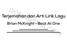 Terjemahan dan Arti Lirik Lagu Brian McKnight - Back At One