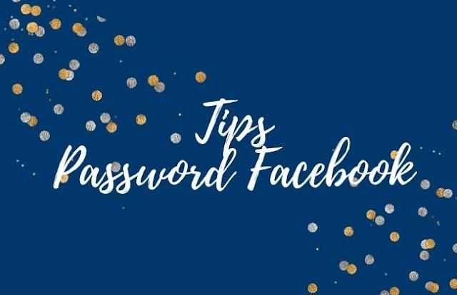 tips membuat password FB