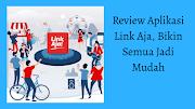 Review Aplikasi Link Aja, Bikin Semua Jadi Mudah
