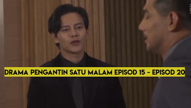 Jom! Drama Pengantin Satu Malam Episod 15 - Episod 20