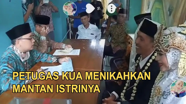 Petugas KUA Anti Ambyar Nikahkan Mantan Istri dengan Suami Barunya