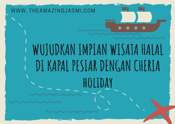 Wujudkan Impian Wisata Halal di Kapal Pesiar dengan Cheria Holiday
