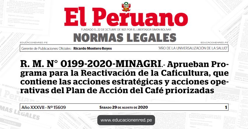 R. M. N° 0199-2020-MINAGRI.- Aprueban Programa para la Reactivación de la Caficultura, que contiene las acciones estratégicas y acciones operativas del Plan de Acción del Café priorizadas