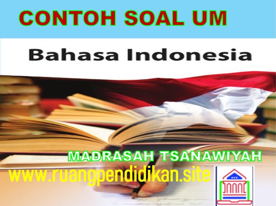 Soal UM Bahasa Indonesia Jenjang MTs
