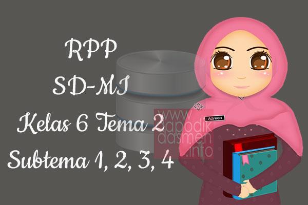 RPP Tematik SD/MI Kelas 6 Tema 2 Subtema 1 2 3 4 Semester 1, Download RPP Kelas 6 Tema 2 Subtema 1 2 3 4 Kurikulum 2013 SD/MI Revisi Terbaru, RPP Silabus Tematik Kelas 6