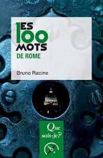 Les 100 mots de Rome  Bruno Racine