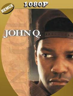John Q (2002) REMUX [1080p] Latino [GoogleDrive] SilvestreHD