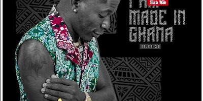 Download Shatta Wale - I am made in Ghana