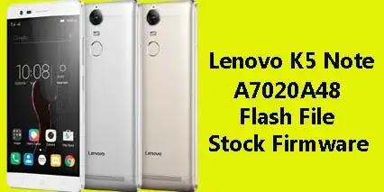 Lenovo Vibe K5 Note A7020a48 Flash File Firmware