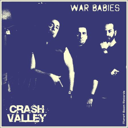"CRASH VALLEY: ""War Babies"""