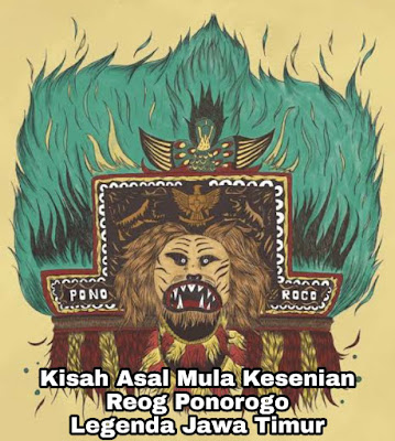 Kisah Asal Mula Reog Ponorogo - Putri Sanggalangit dan Raja Kelanaswandana (Jawa Timur)