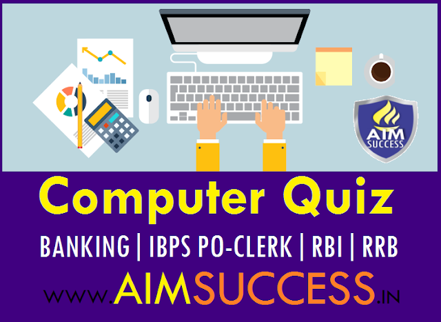 Computer Quiz for IBPS PO/Clerk Main 2018: 3 August