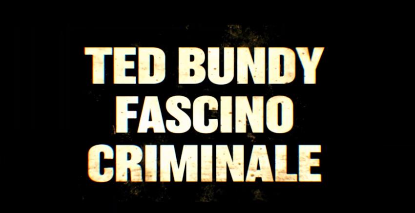 TED BUNDY FASCINO CRIMINALE - Trailer Ufficiale - Dal 9 maggio al cinema