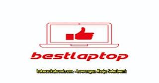 Lowongan Kerja Best Laptop Sukabumi Terbaru