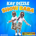 MUSIC: Kay Dizzle - Show Baba