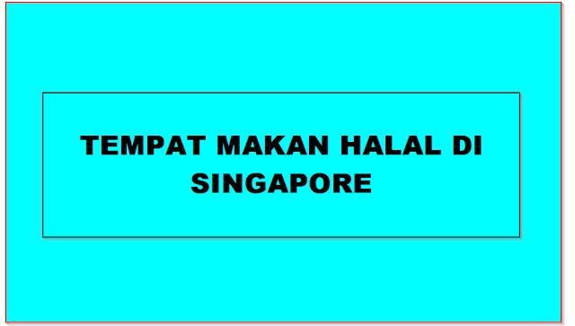 70+ Tempat Makan Halal Yang Enak Banget Di Singapura