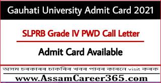 Gauhati University Admit Card 2021 - SLPRB Grade IV PWD Call Letter