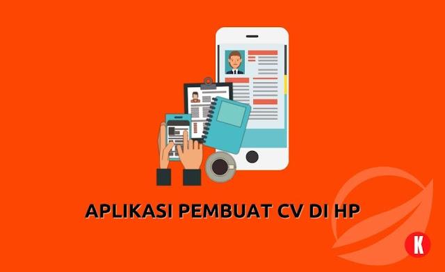 5 Daftar Aplikasi Pembuat CV di HP, Mudah!