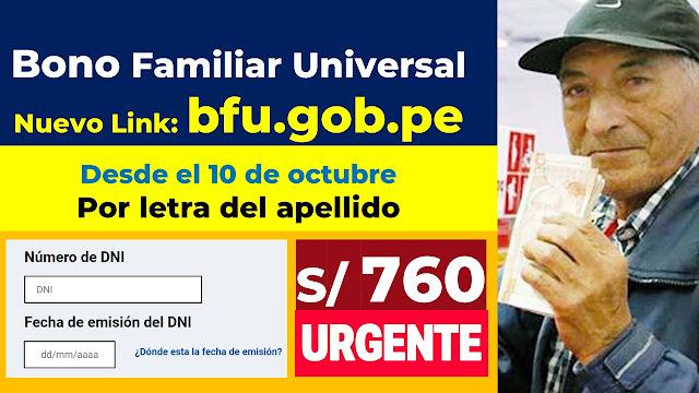 #BonoFamiliarUniversal NUEVO LINK bfu.gob.pe Desde el 10 de octubre Por letra del apellido