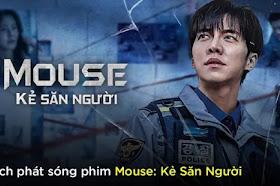 Lịch phát sóng phim Mouse: Kẻ Săn Người - Mouse (2021)