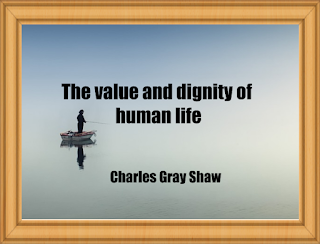 The value and dignity of human life