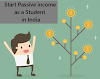 (8 Techniques) Passive Income Ideas as a College Student in India | Apply Now