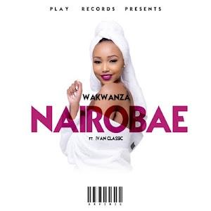 Download Mp3 | Wakwanza - Nairobae