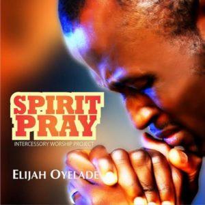 Elijah Oyelade, Holy Ghost Lyrics