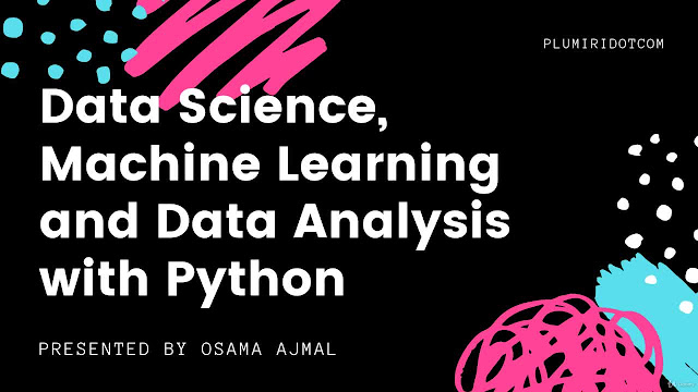 Data Science, Machine Learning and Data Analysis with Python